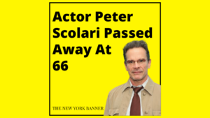 Actor Peter Scolari Passed Away At 66