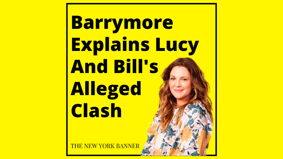 Barrymore Explains Lucy And Bill's Alleged Clash