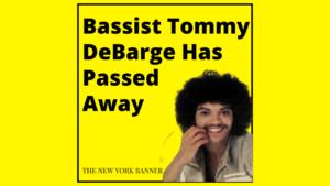 Bassist Tommy DeBarge Has Passed Away