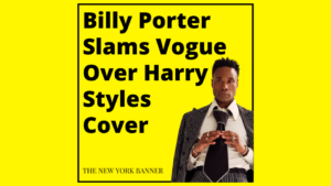 Billy Porter Slams Vogue Over Harry Styles Cover