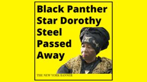 Black Panther Star Dorothy Steel Passed Away