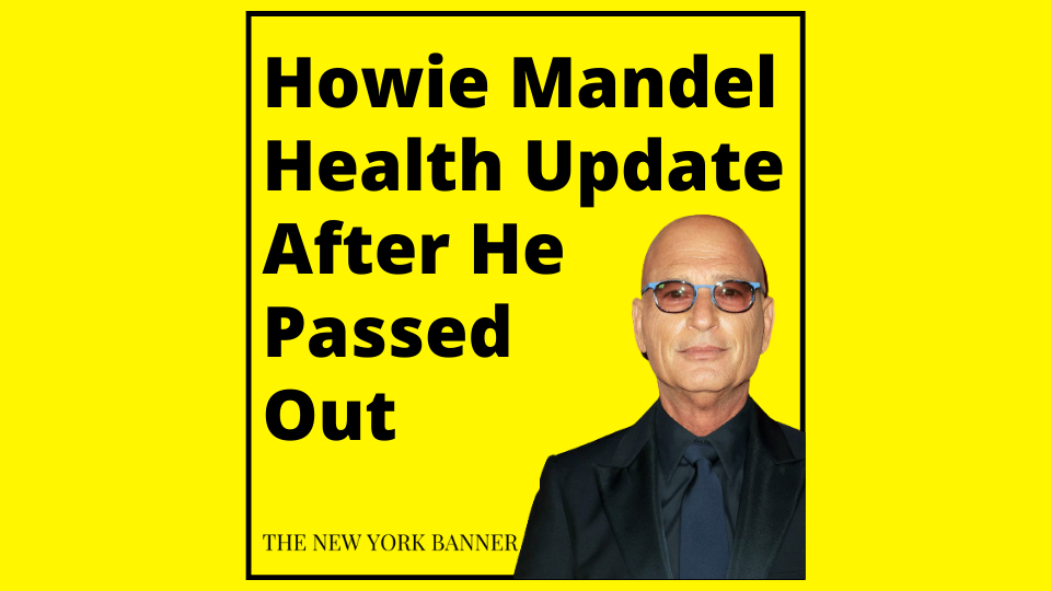 Howie Mandel Health Update After He Passed Out