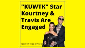 _KUWTK_ Star Kourtney & Travis Are Engaged