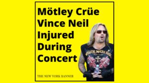 Mötley Crüe Vince Neil Injured During Concert