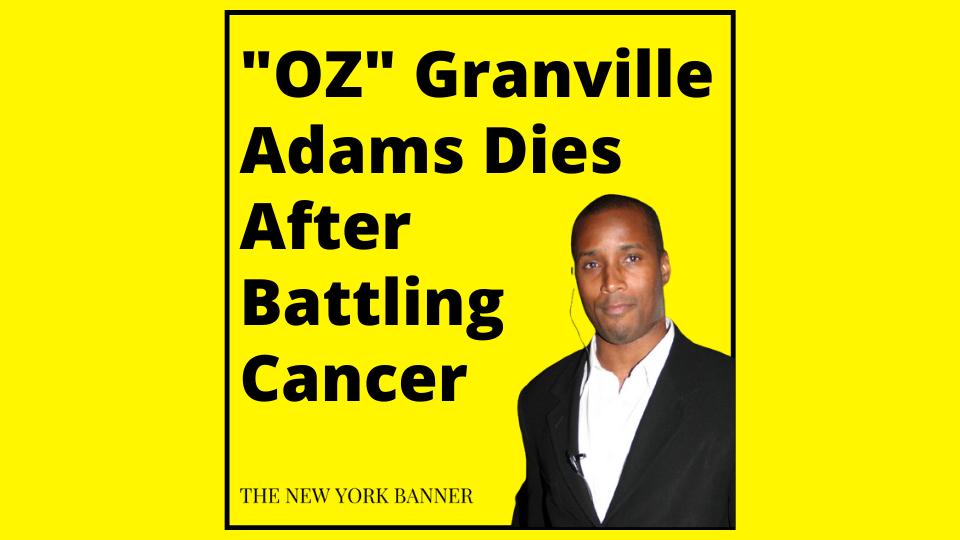_OZ_ Granville Adams Dies After Battling Cancer