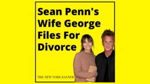 Sean Penn's Wife George Files For Divorce