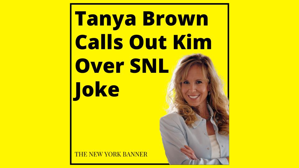 Tanya Brown Calls Out Kim Over SNL Joke