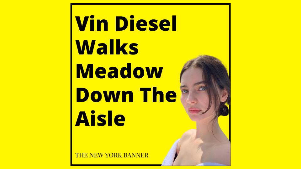 Vin Diesel Walks Meadow Down The Aisle