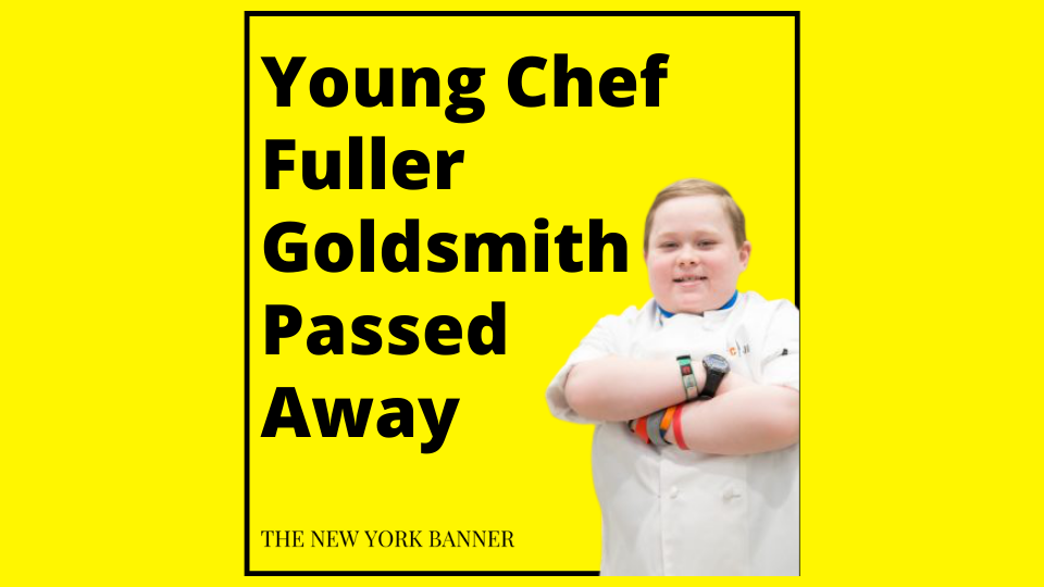 Young Chef Fuller Goldsmith Passed Away